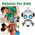 Robotic For Kids very long time 10 to 15 years