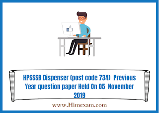 HPSSSB Dispenser (post code 734)  Previous Year question paper Held On 05  November 2019