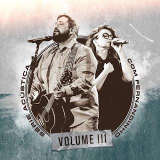 CD Série Acústica Com Fernandinho, Vol. 3 (Acústico) - Fernandinho