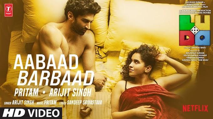 Aabaad Barbaad Lyrics :- LUDO | Abhishek B, Aditya K, Rajkummar R, Sanya | Arijit, Pritam