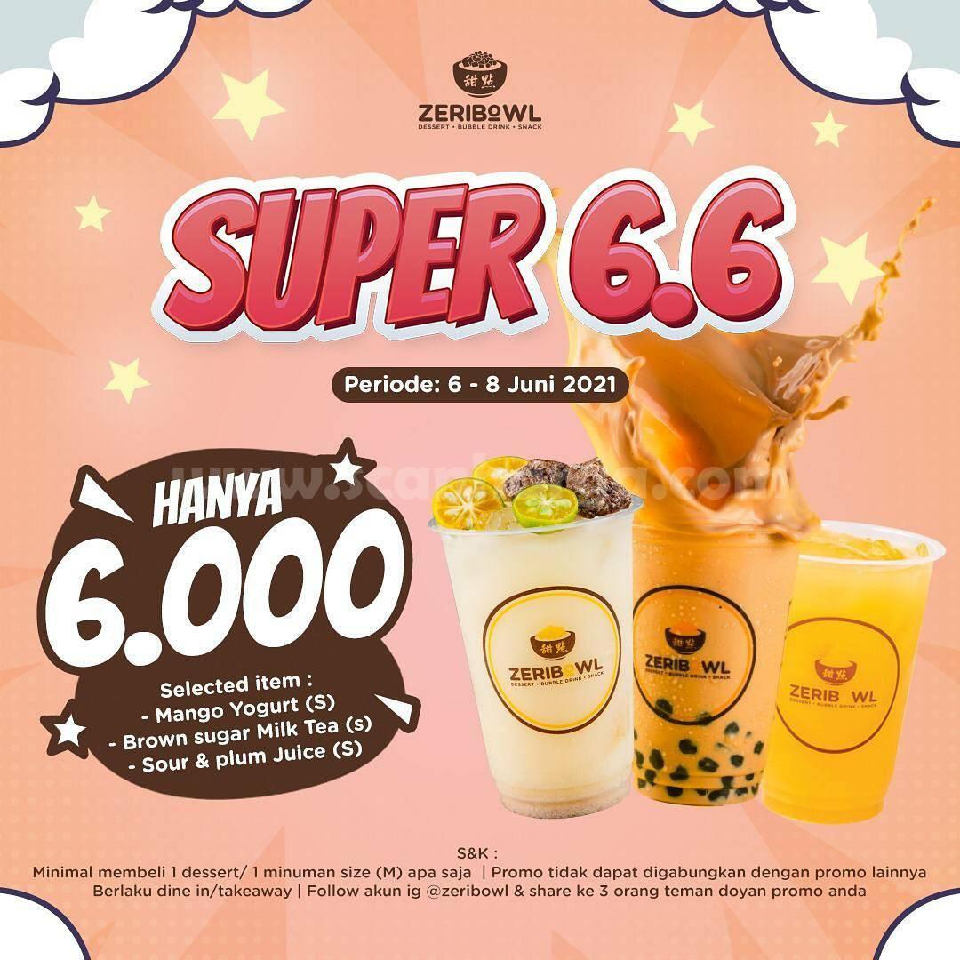 Promo Zeribowl SUPER 6.6 - Harga Selected Menu HANYA Rp. 6.000