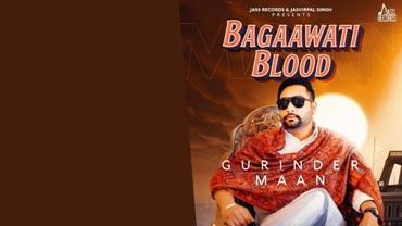 Bagaawati Blood Lyrics - Gurinder Maan