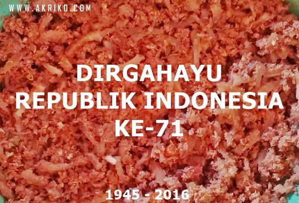 Selamat Hari Kemerdekaan Indonesia yang ke-71