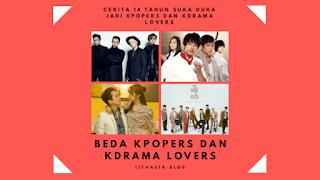 Beda Kpopers dan Kdrama Lovers