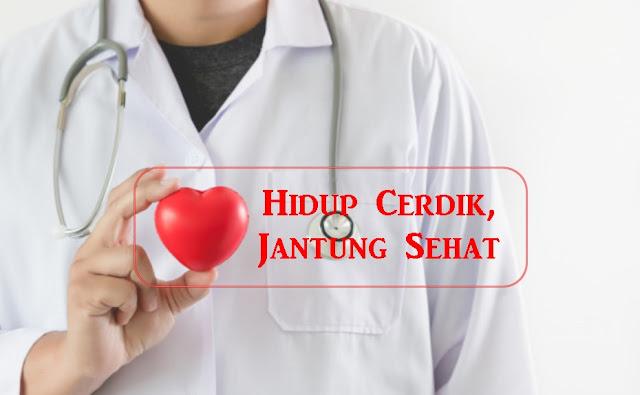 Hidup Cerdik, Jantung Sehat