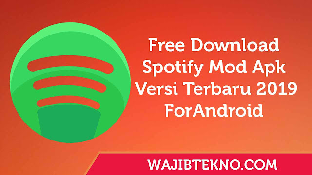 Free Download Spotify Premium Mod Apk Versi Terbaru 2019 For Android