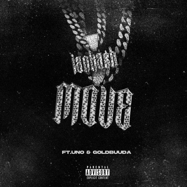 Ian Ka$h – Move (feat. Uno & GOLDBUUDA) – Single