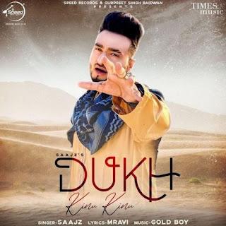 Dukh Kinu Kinu Saajz Mp3 Song Download 320kbps - lyricstuff