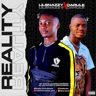 MUSIC: Lil Snazzy X Darule – Reality
