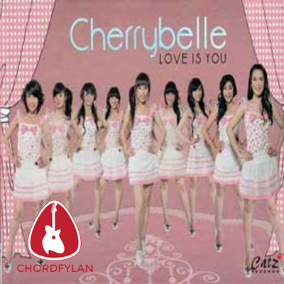 Lirik dan chord Love Is You - Cherrybelle