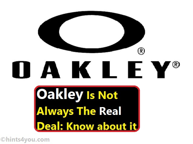 The simplest way is to see the paint which often chips, scratches, or flakes easily. By this Oakley can be identified easily.