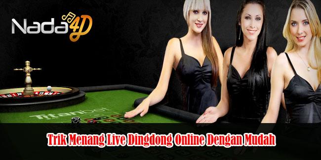 Trik Menang Live Dingdong Online Dengan Mudah