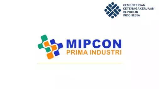 loker PT. Mipcon Prima Industri terbaru