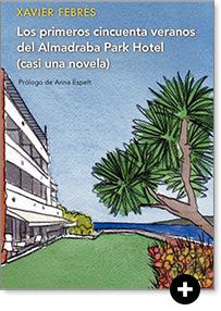 Los cincuenta primeros veranos del Almadraba Park Hotel, casi una novela