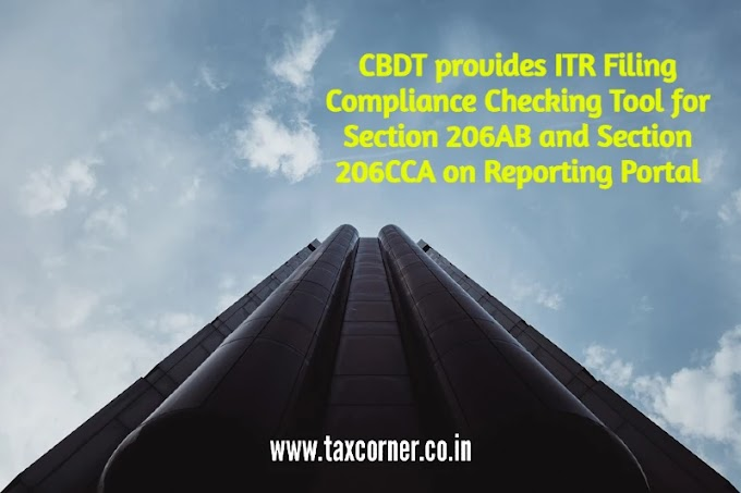 CBDT provides ITR Filing Compliance Checking Tool for Section 206AB and Section 206CCA on Reporting Portal