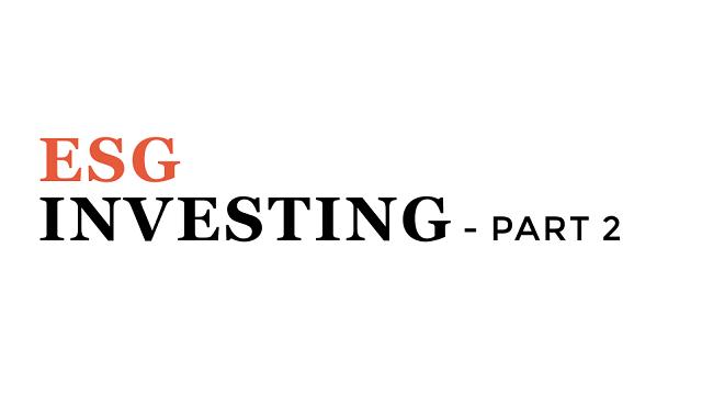 ESG Investing phenomenon – Part II