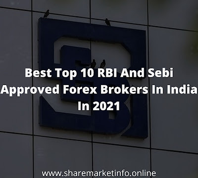 Best Top 10 RBI And Sebi Approved Forex Brokers In India In 2021