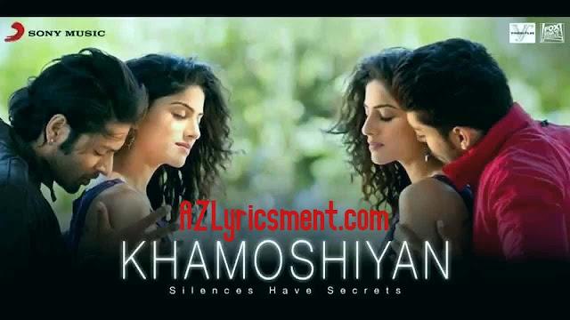 Khamoshiyan Lyrics Arijit Singh, Rashmi Singh, Jeet Gannguli