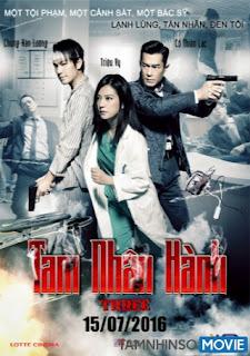 Tam Nhân Hành  – Three (2016) HD VietSub