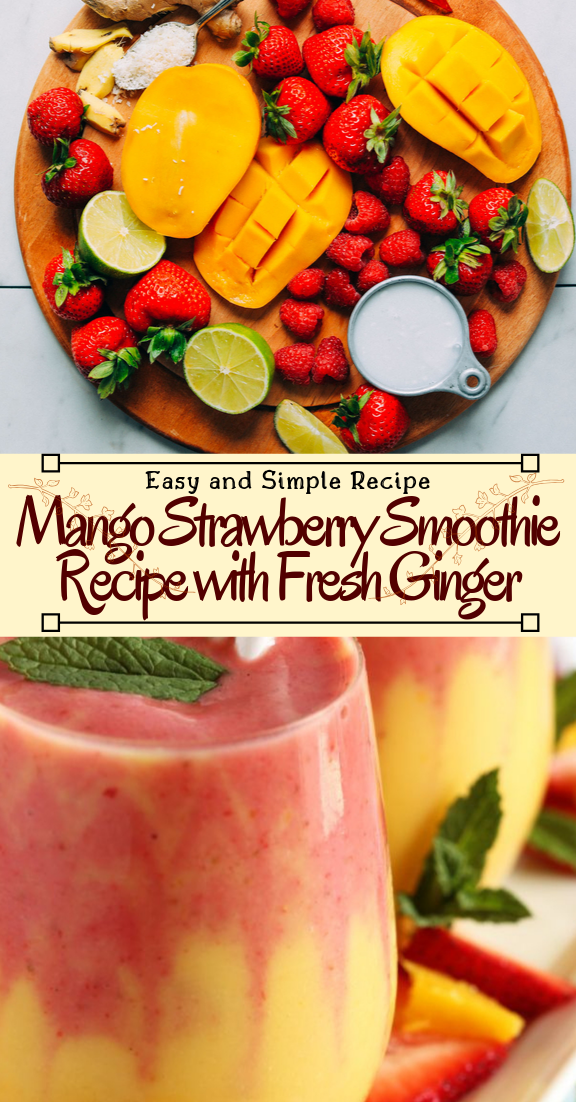 Mango Strawberry Smoothie Recipe with Fresh Ginger #healthydrink #easyrecipe #cocktail #smoothie