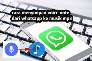 Cara Menyimpan Voice Note Dari WA Ke Musik MP3 Di Android