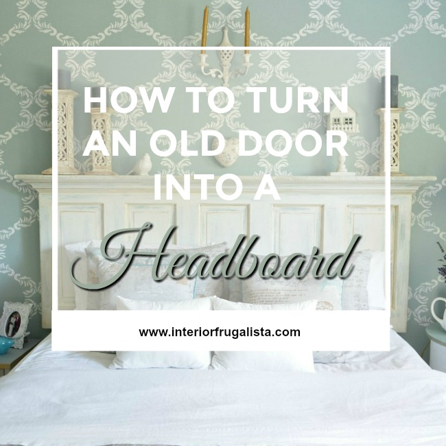Turn An Old Door Into A Headboard