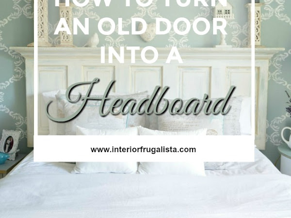 How To Turn An Old Door Into A Headboard