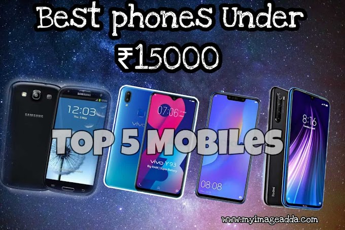 Best phone under 15000 in india | my image adda