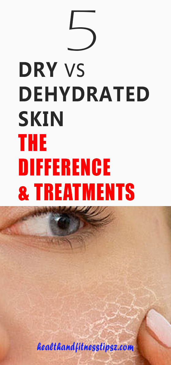 Dry Vs. Dehydrated Skin: The Difference & Treatments