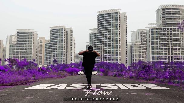 East Side Flow Song Lyrics - J Trix X SubSpace Lyrics Planet