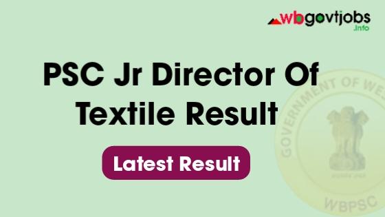PSC Jr Director Of Textile Result