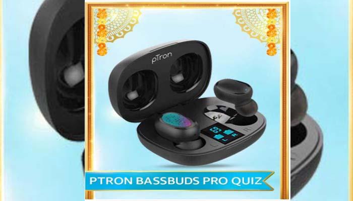 Amazon PTron Bassbuds Pro Quiz Answers