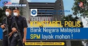 Jawatan Konstabel Polis Bank Negara Malaysia