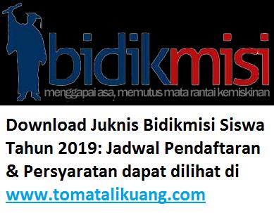 juknis bidikmisi 2019, jadwal pendaftaran, dan persyaratan bidikmisi tahun 2019; tomatalikuang.com