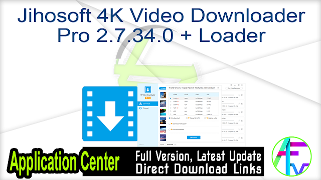Jihosoft 4K Video Downloader Pro 2.7.34.0 + Loader
