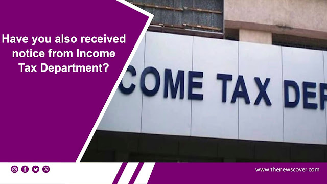 income tax, Income Tax Department, Income Tax return, taxpayers, Income Tax notice, Income tax notice, Business,