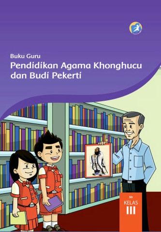 Buku Guru Pendidikan Agama Khonghucu dan Budi Pekerti Kelas 3 Kurikulum 2013 Revisi 2017