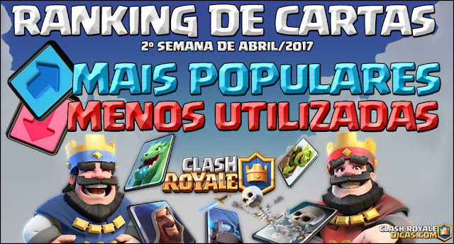Melhores cartas 1° quinzena Abril/2017 clash royale
