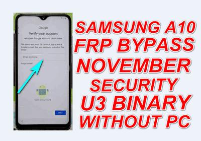 Samsung A10 November Security FRP Bypass-U3 Binary-New Method