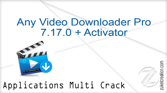 Any Video Downloader Pro 7.17.0 + Activator