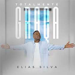 Totalmente Graça - Elias Silva