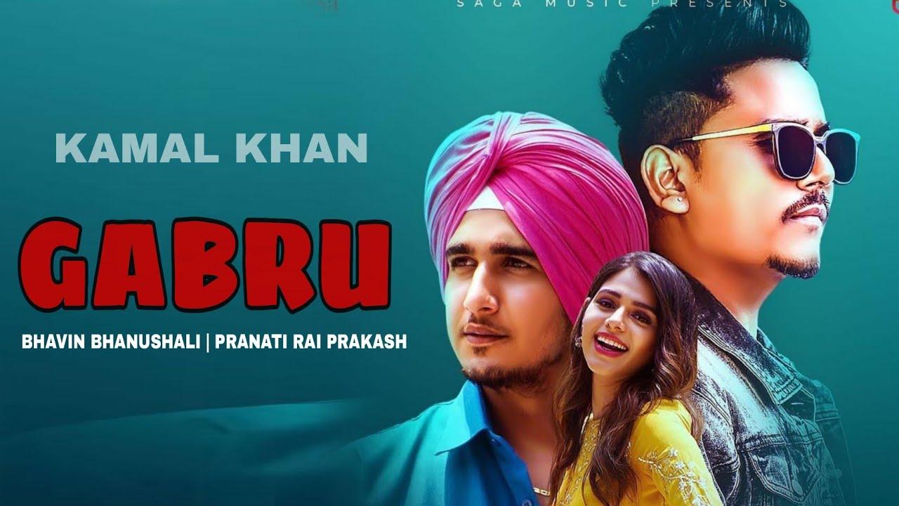Gabru Lyrics - Kamal Khan - Download Video or MP3 Song