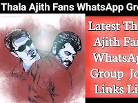 Thala Ajith Fans WhatsApp Group Links List - அஜித் ரசிகர்கள் WhatsApp குழுக்கள்