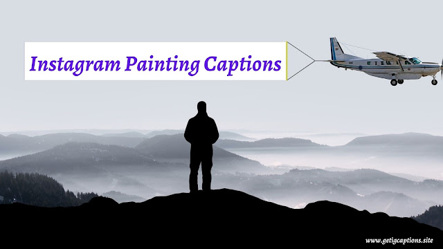 Painting Captions,Instagram Painting Captions,Painting Captions For Instagram
