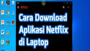 Cara Download Netflix di Laptop & HP Android
