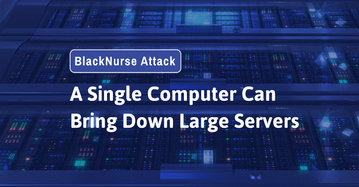 Even A Single Computer Can Take Down Big Servers Using BlackNurse Attack