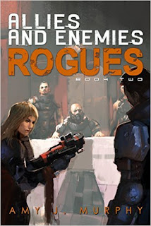 Allies and Enemies: Rogues - action packed space opera sequel by Amy J. Murphy