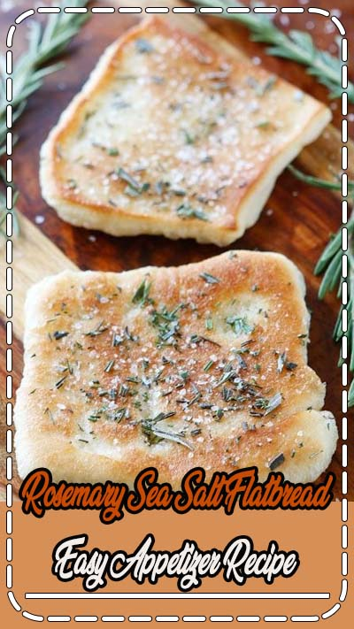 Rosemary Sea Salt Flatbread is the perfect appetizer or side to serve with dinner! Golden, delicious, crispy on the outside and soft & chewy on the inside.