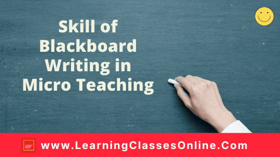 Skill Of Blackboard Writing In Microteaching : Meaning And Components Of Black Board Writing Skill | Sample Micro Lesson Plan On Blackboard Writing Skill