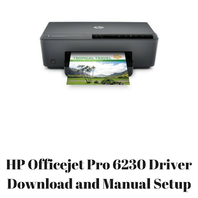 HP Officejet Pro 6230 Driver Download and Manual Setup
